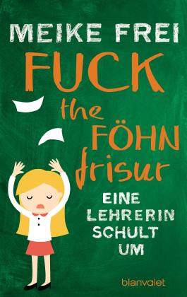 Fuck the Föhnfrisur