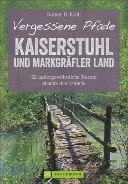 Vergessene Pfade Kaiserstuhl und Markgräfler Land
