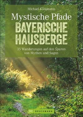 Mystische Pfade Bayerische Hausberge