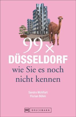 Reiseführer Düsseldorf: 99x Düsseldorf, wie Sie es noch nicht kennen. 99 Geheimtipps zu Orten in und um Düsseldorf hat dieser Reiseführer NRW wie Rheinturm, Königsallee, Schloss Benrath.