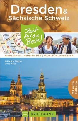 Dresden & Sächsische Schweiz – Zeit für das Beste