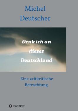 Denk ich an dieses Deutschland !