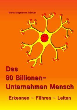 Das 80 Billionen-Unternehmen Mensch