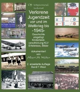 Verlorene Jugendzeit vor und im Weltkrieg 1945