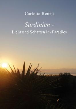 Sardinien - Licht und Schatten im Paradies