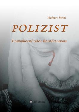 POLIZIST    Traumberuf oder Berufstrauma
