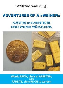 ADVENTURES OF A »WEINER« - AUSSTIEG und ABENTEUER EINES WIENER WÜRSTCHENS