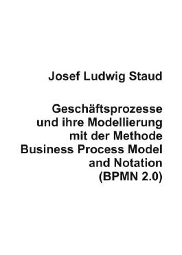 Geschäftsprozesse und ihre Modellierung mit der Methode Business Process Model and Notation (BPMN 2.0)