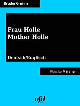 Frau Holle - Mother Holle: Märchen zum Lesen und Vorlesen - zweisprachig: deutsch/englisch - bilingual: German/English