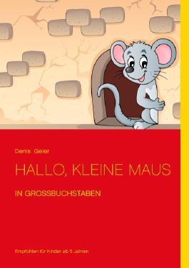 Hallo, kleine Maus