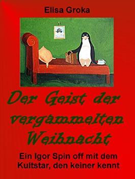 Der Geist der vergammelten Weihnacht: Ein Igor Spin off mit dem Kultstar, den keiner kennt