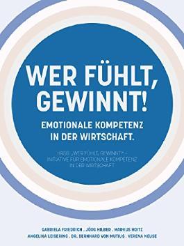 """""""Wer fühlt, gewinnt!"""": Emotionale Kompetenz in der Wirtschaft"""