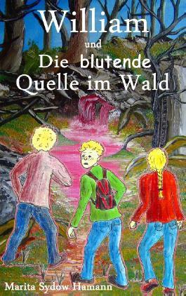 William und Die blutende Quelle im Wald