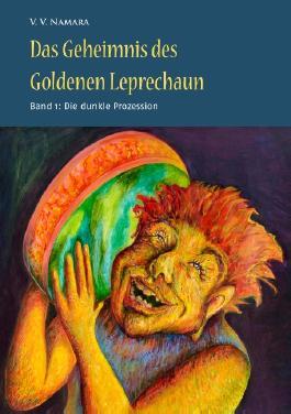 Das Geheimnis des Goldenen Leprechaun Band 1