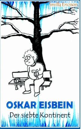 Oskar Eisbein - Der siebte Kontinent