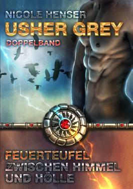Usher Grey - Feuerteufel & Zwischen Himmel und Hölle