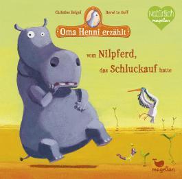Oma Henni erzählt vom Nilpferd, das Schluckauf hatte