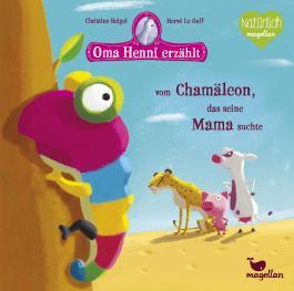Oma Henni erzählt vom Chamäleon, das seine Mama suchte