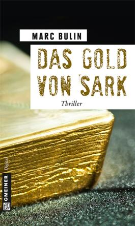 Das Gold von Sark (Thriller im GMEINER-Verlag)