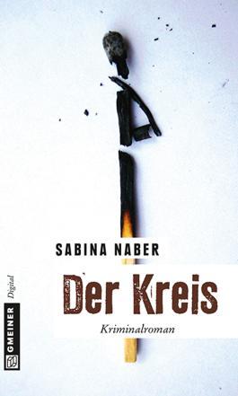 Der Kreis: Kriminalroman (Kriminalromane im GMEINER-Verlag)