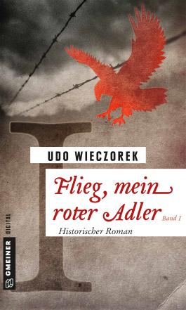 Flieg, mein roter Adler - Band 1