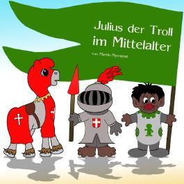 Julius der Troll im Mittelalter