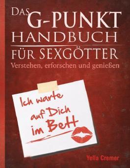 Das G-Punkt Handbuch für Sexgötter