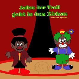 Julius der Troll geht in den Zirkus