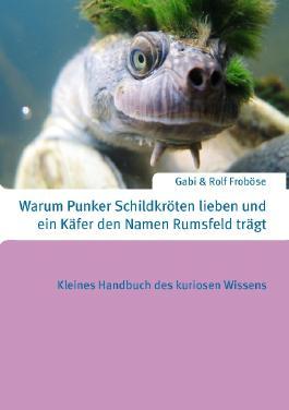 Warum Punker Schildkröten lieben und ein Käfer den Namen Rumsfeld trägt