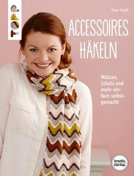 Accessoires häkeln: Mützen, Schals und mehr einfach selbst gemacht. Genial für Einsteiger