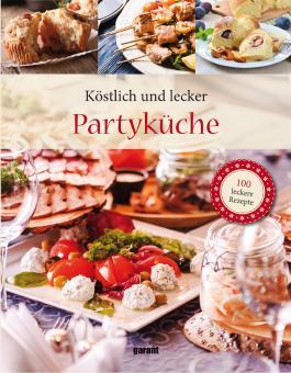 100 Rezepte Deluxe - Partyküche