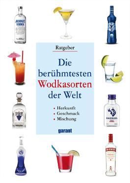 Die berühm. Wodkasorten der Welt