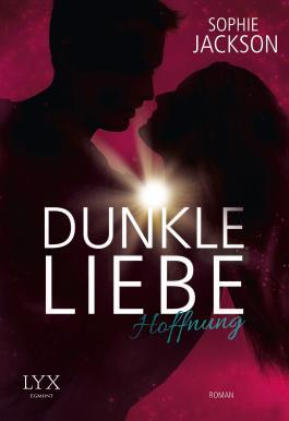 Dunkle Liebe - Hoffnung