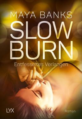 Slow Burn - Entfesseltes Verlangen