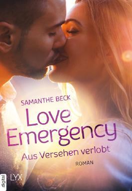 Love Emergency - Aus Versehen verlobt (Love-in-Emergencies-Reihe 1)
