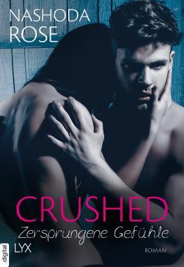 Crushed - Zersprungene Gefühle (Crushed-Reihe 3)