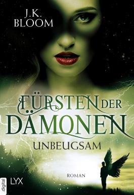 Fürsten der Dämonen - Unbeugsam (Dämonen-Reihe 3)