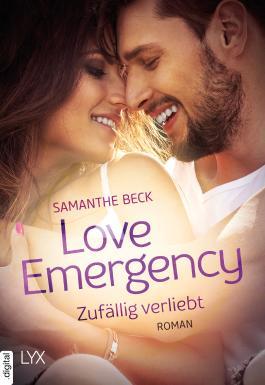 Love Emergency - Zufällig verliebt (Love-in-Emergencies-Reihe 2)