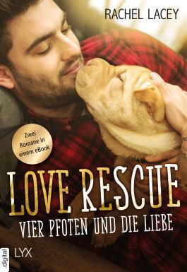 Love Rescue - Vier Pfoten und die Liebe: Zwei Romane in einem eBook (Love to the rescue)