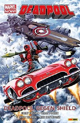 Marvel Now! PB Deadpool Vol. 4: Deadpool gegen Shield (Marvel Now! Deadpool)