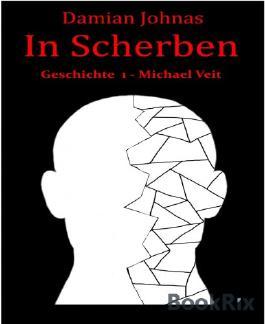 In Scherben: Geschichte 1 - Michael Veit
