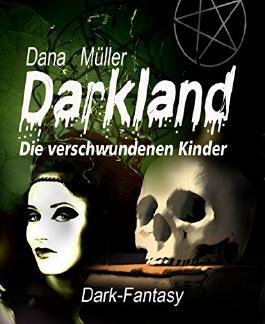 DARKLAND - Die verschwundenen Kinder: Dark-Fantasy-Roman