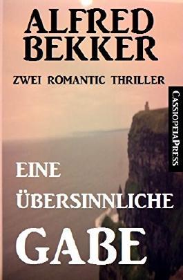 Eine übersinnliche Gabe: Zwei Romantic Thriller