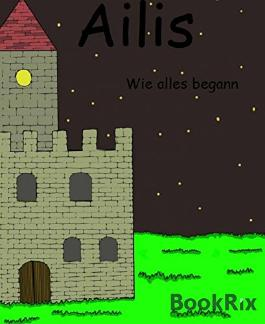 Ailis: Wie alles begann