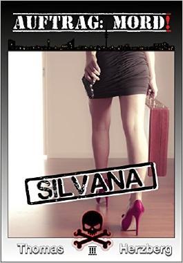 Auftrag: Mord! - Silvana