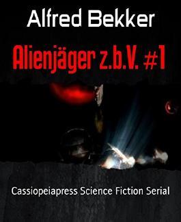 Alienjäger z.b.V. #1: Cassiopeiapress Science Fiction Serial