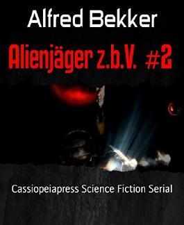Alienjäger z.b.V.  #2: Cassiopeiapress Science Fiction Serial