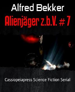 Alienjäger z.b.V. # 7: Cassiopeiapress Science Fiction Serial