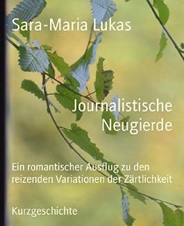 Journalistische Neugierde: Ein romantischer Ausflug zu den reizenden Variationen der Zärtlichkeit