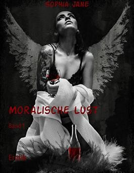 Moralische Lust: Band 1